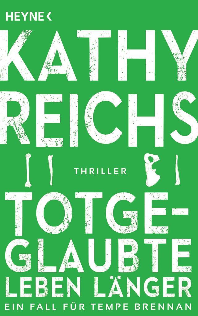 Totgeglaubte leben länger als Taschenbuch von Kathy Reichs