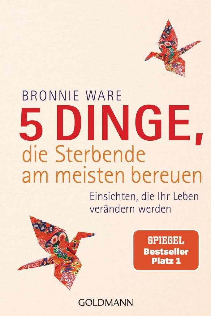 5 Dinge, die Sterbende am meisten bereuen als Taschenbuch von Bronnie Ware