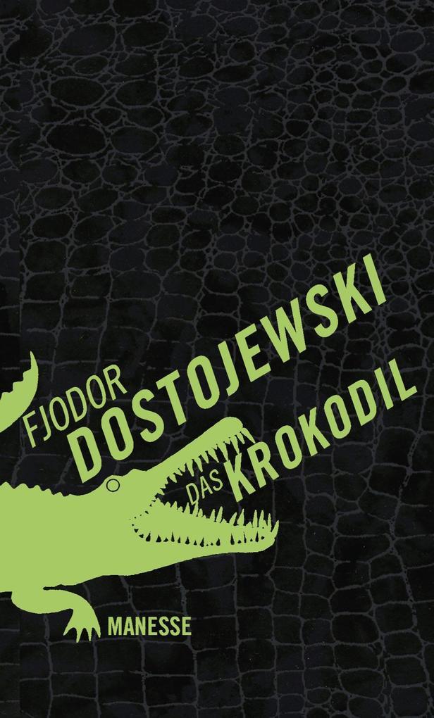 Das Krokodil als Buch von Fjodor Dostojewski, Eckhard Henscheid