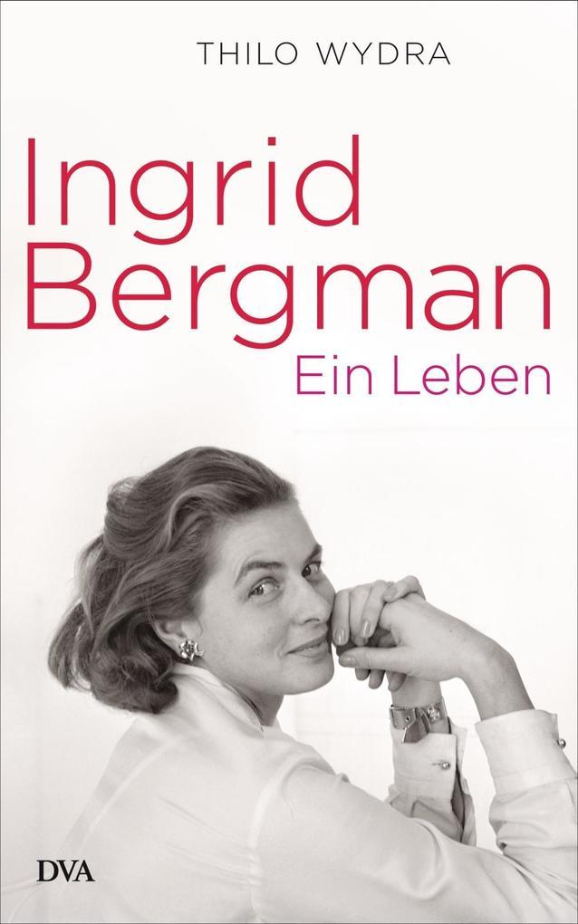 Ingrid Bergman als Buch von Thilo Wydra