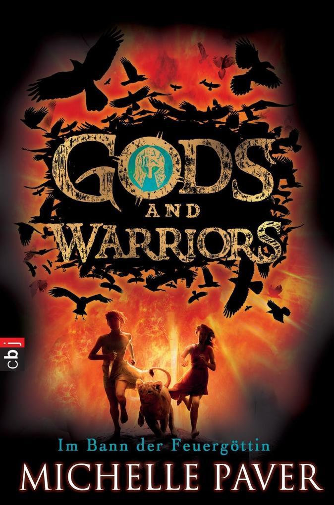 Gods and Warriors 02 - Im Bann der Feuergöttin als Buch von Michelle Paver