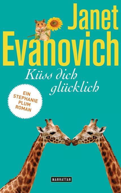 Küss dich glücklich als Buch von Janet Evanovich