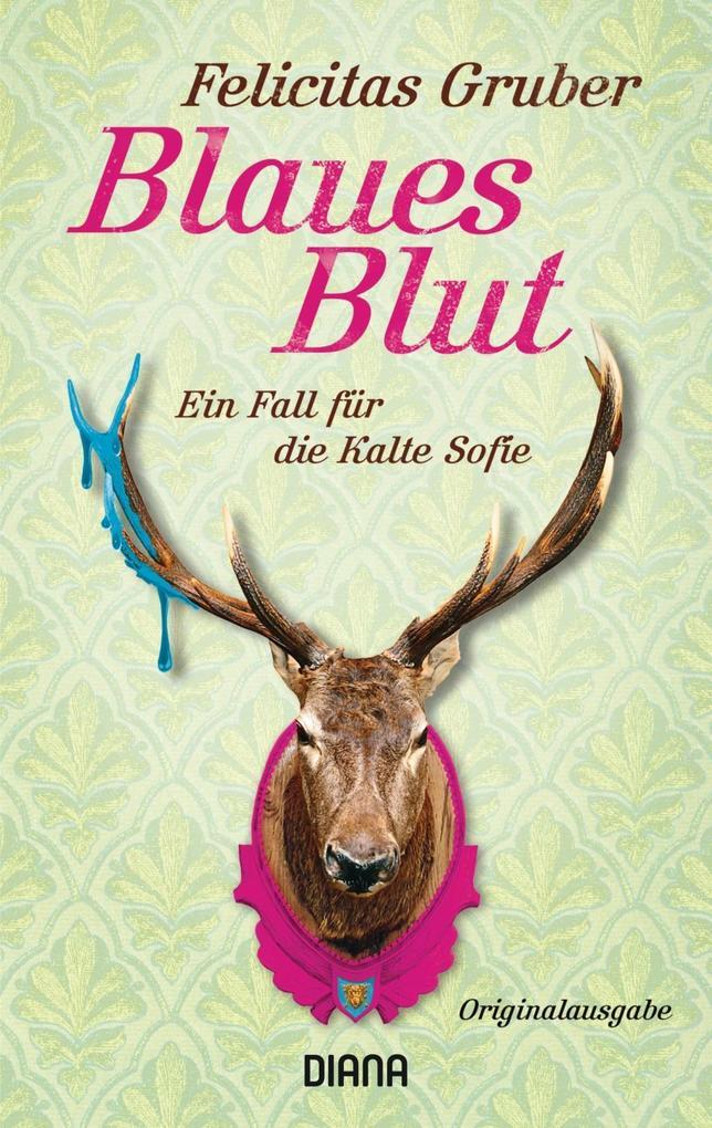 Blaues Blut als Taschenbuch von Felicitas Gruber