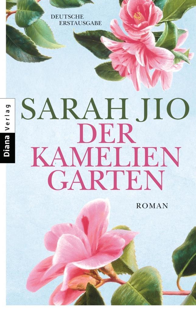 Der Kameliengarten als Taschenbuch von Sarah Jio