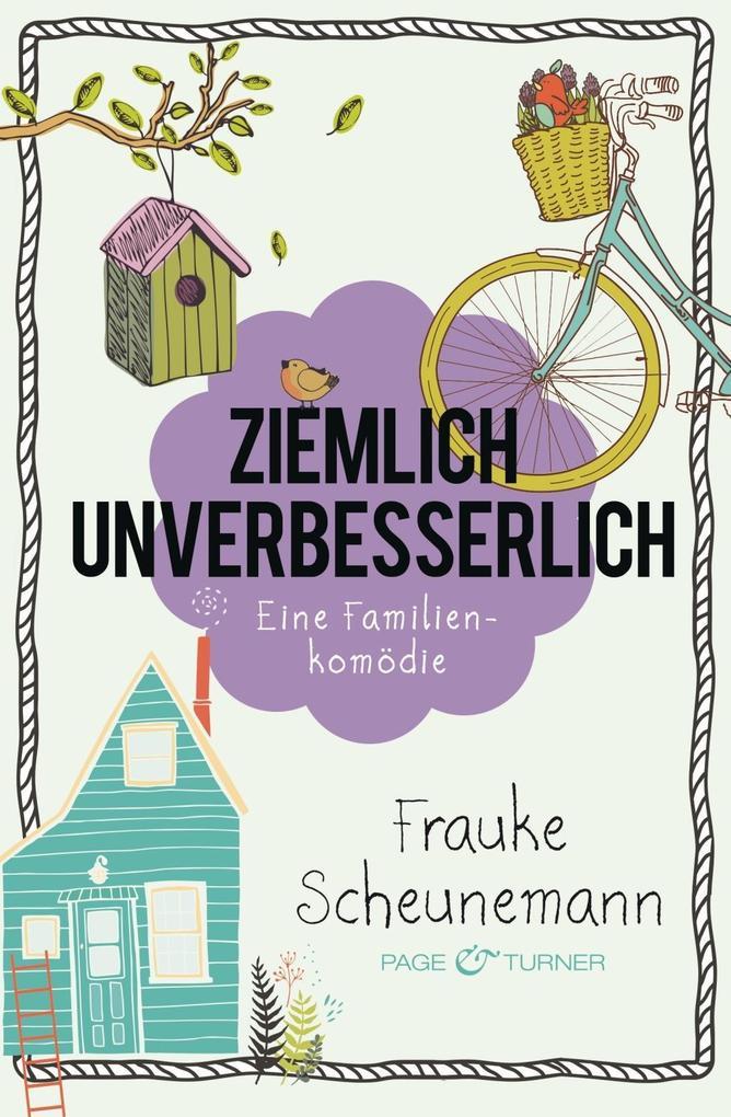 Ziemlich unverbesserlich als Buch von Frauke Scheunemann