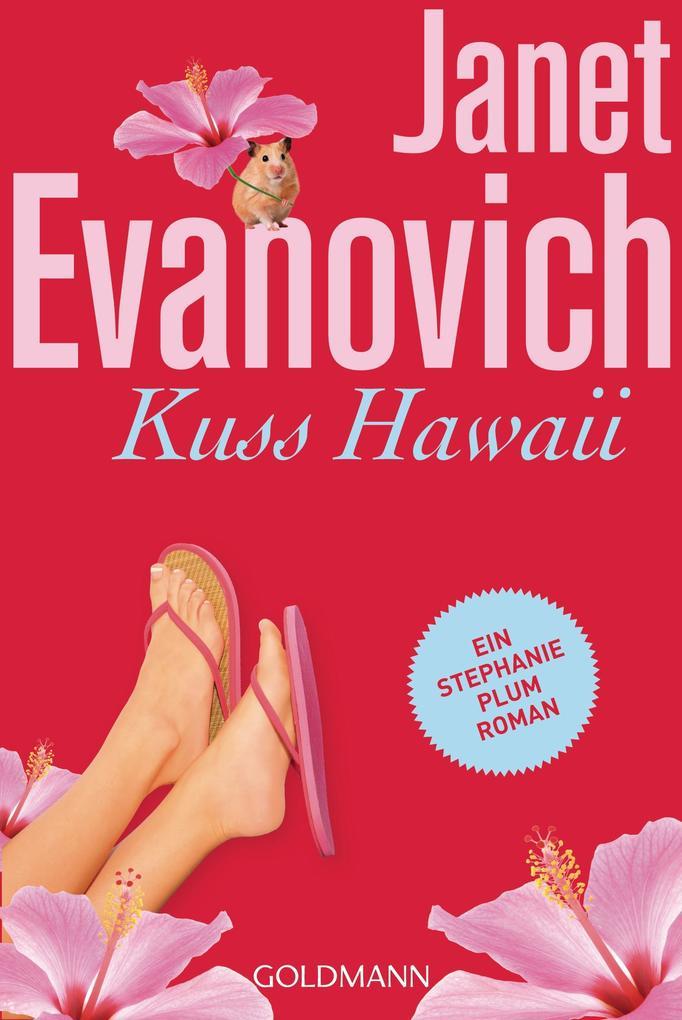 Kuss Hawaii als Taschenbuch von Janet Evanovich