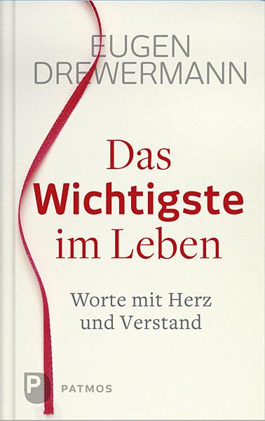 Das Wichtigste im Leben als Buch von Eugen Drewermann