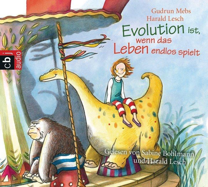 Evolution ist, wenn das Leben endlos spielt als Hörbuch CD von Gudrun Mebs, Harald Lesch