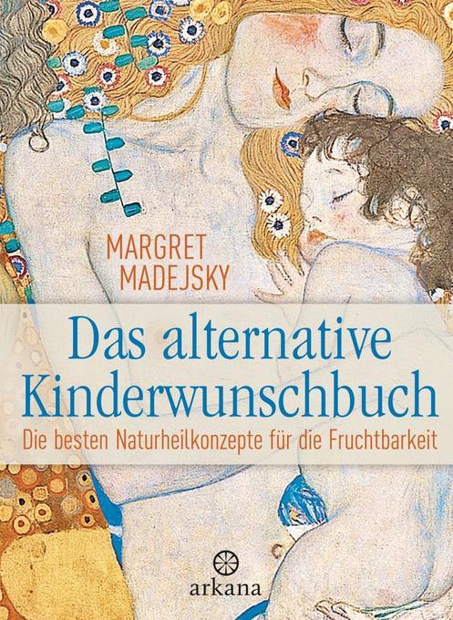 Das alternative Kinderwunschbuch als Buch von Margret Madejsky