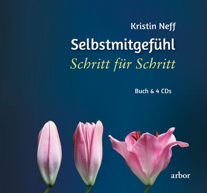 Selbstmitgefühl - Schritt für Schritt als Buch von Kristin Neff