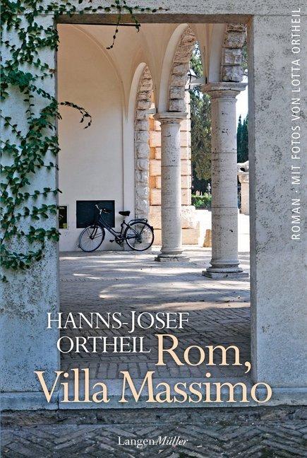 Rom, Villa Massimo als Buch von Hanns-Josef Ortheil