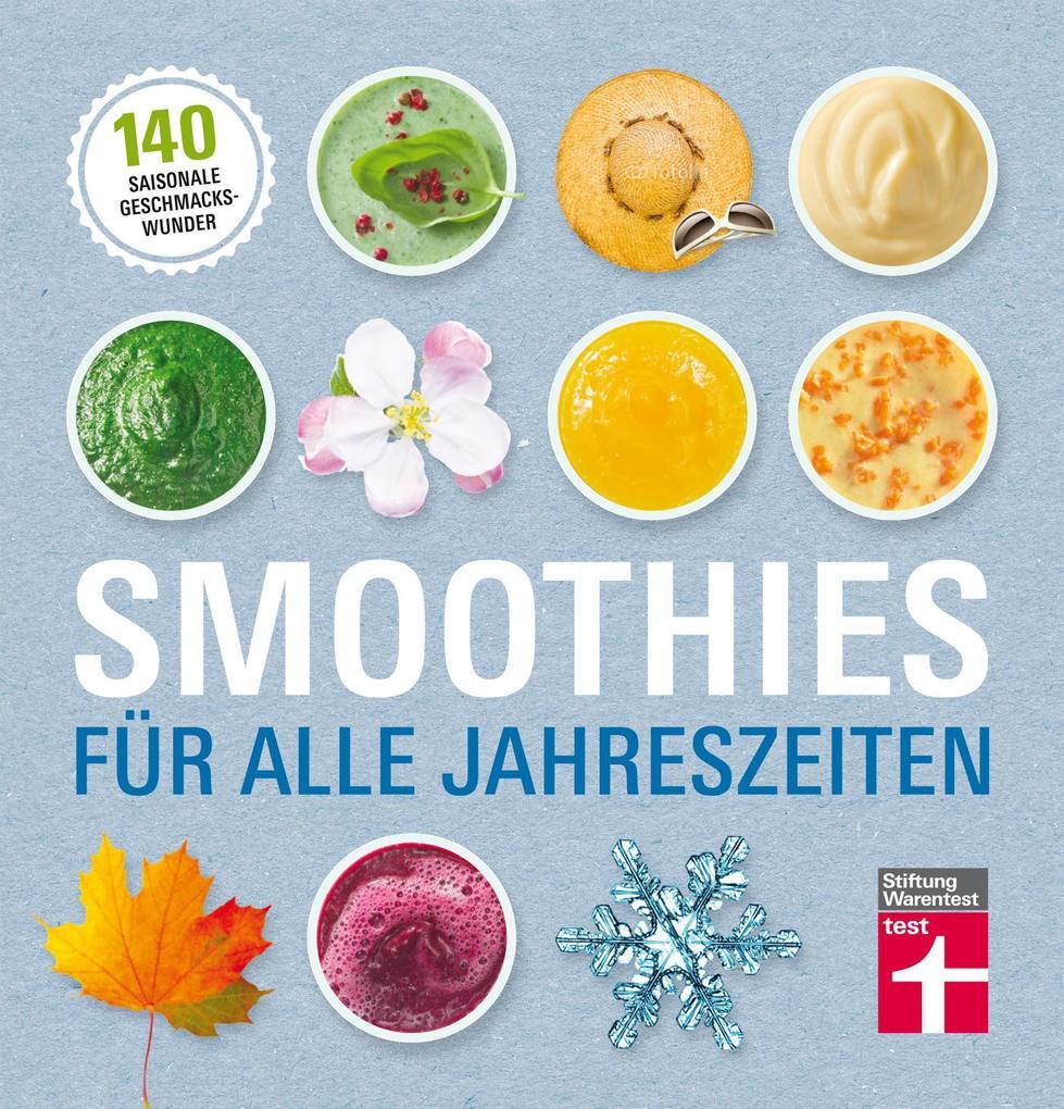 Smoothies für alle Jahreszeiten als Buch von Astrid Büscher