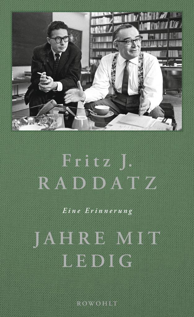 Jahre mit Ledig als Buch von Fritz J. Raddatz, München Anzinger und Rasp