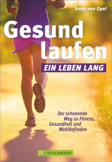 Gesund laufen - Ein Leben lang als Buch von Sonja von Opel