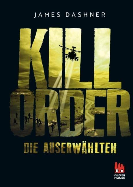 Maze Runner 04. Die Auserwählten - Kill Order als Buch von James Dashner