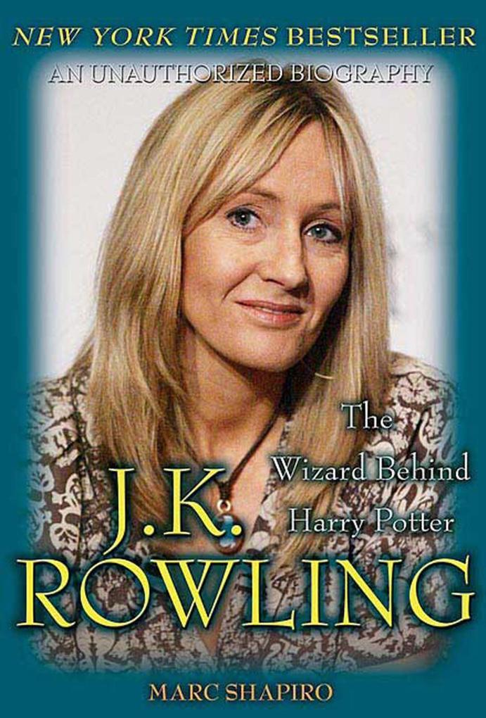J. K. Rowling: The Wizard Behind Harry Potter als eBook von Marc Shapiro