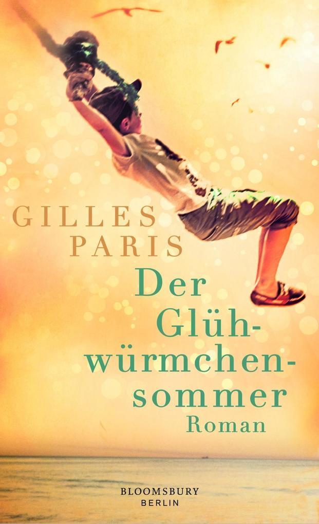 Der Glühwürmchensommer als Buch von Gilles Paris