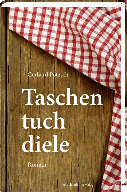 Taschentuchdiele als Buch von Gerhard Pötzsch