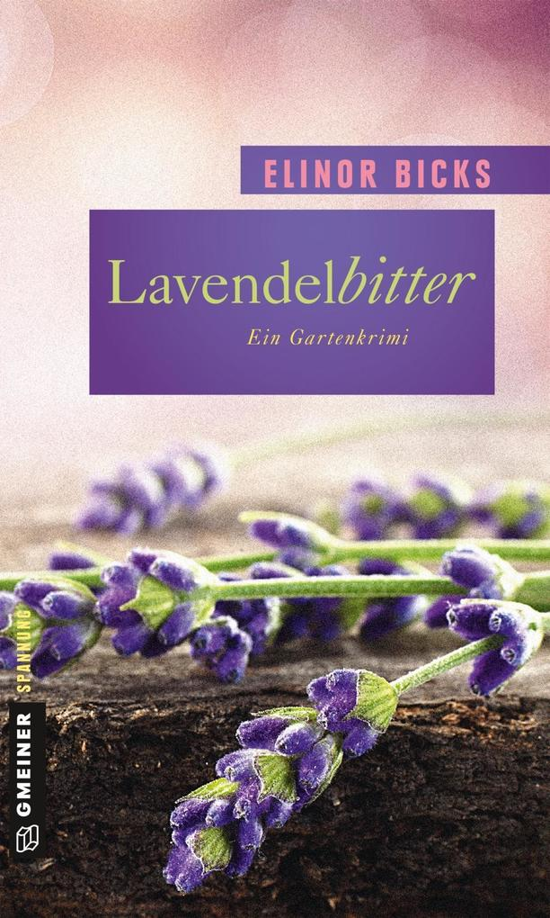 Lavendelbitter als Buch von Elinor Bicks