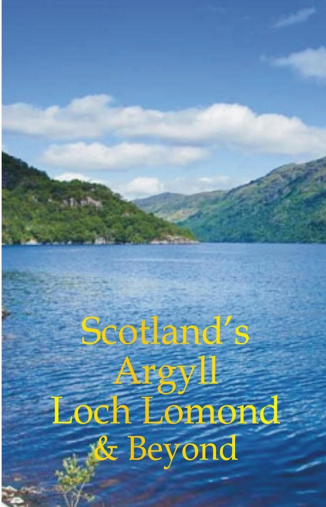 Scotlands Argyll Loch Lomond Beyond als eBook von Martin Li