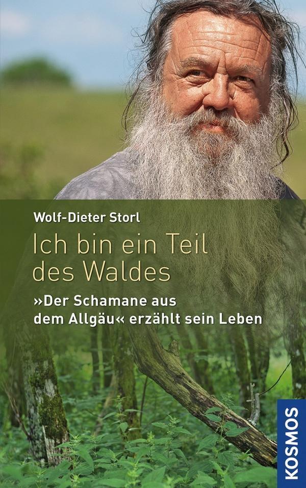 Ich bin ein Teil des Waldes als Buch von Wolf-Dieter Storl