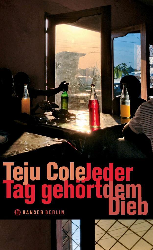 Jeder Tag gehört dem Dieb als Buch von Teju Cole