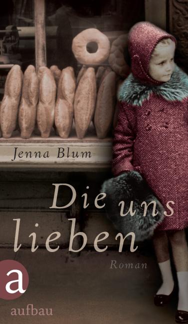 Die uns lieben als Buch von Jenna Blum