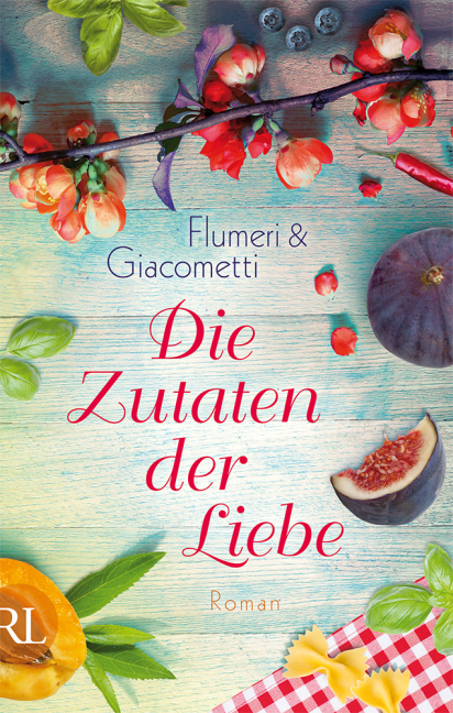 Die Zutaten der Liebe als Buch von Elisabetta Flumeri, Gabriella Giacometti