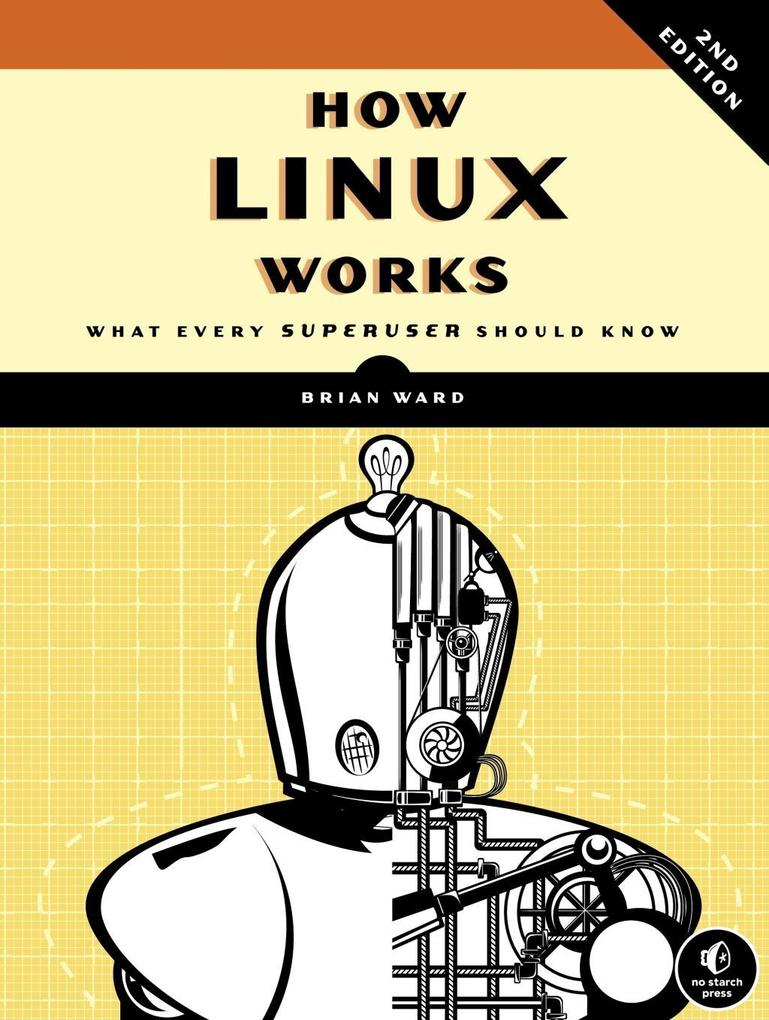 How Linux Works, 2nd Edition als eBook von Bria...