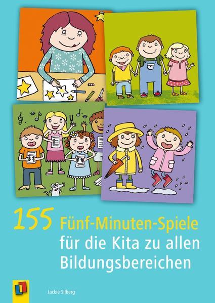 155 Fünf-Minuten-Spiele für die Kita zu allen Bildungsbereichen als Buch von Jackie Silberg