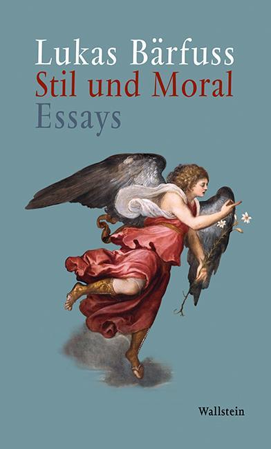 Stil und Moral als Buch von Lukas Bärfuss