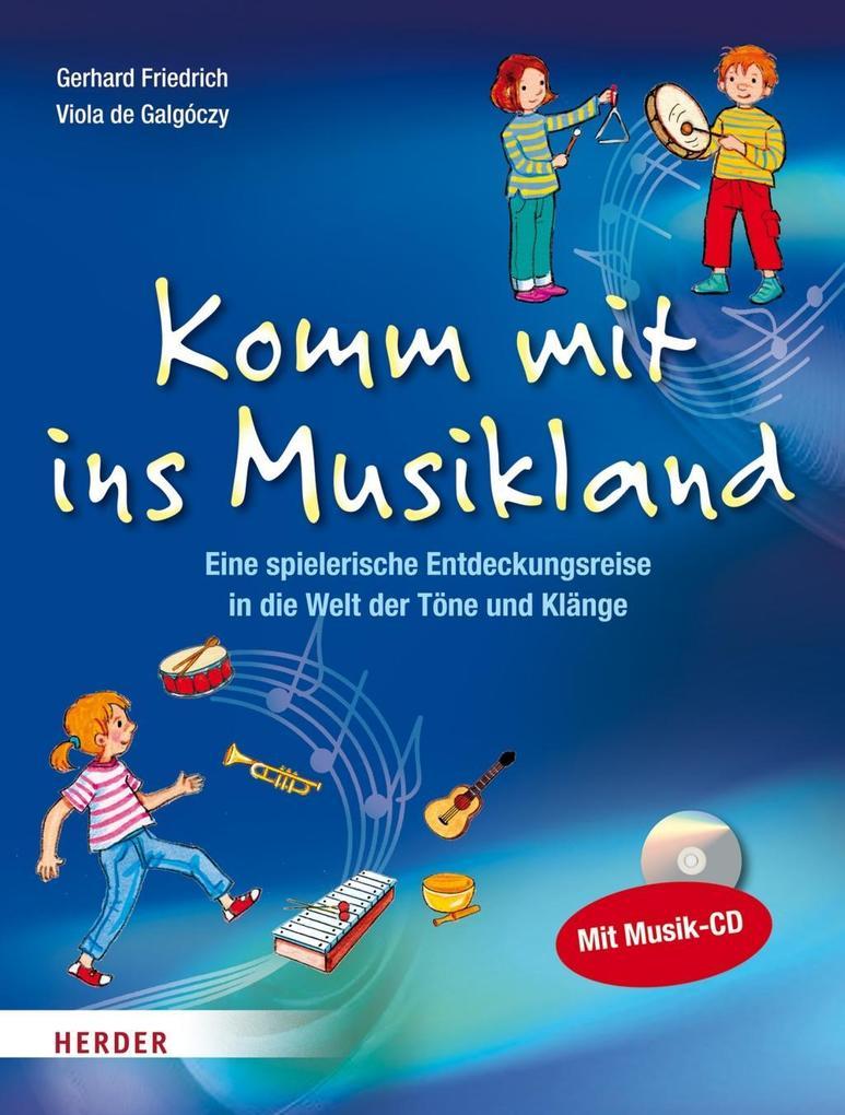 Komm mit ins Musikland als Buch von Gerhard Friedrich, Viola de Galgóczy