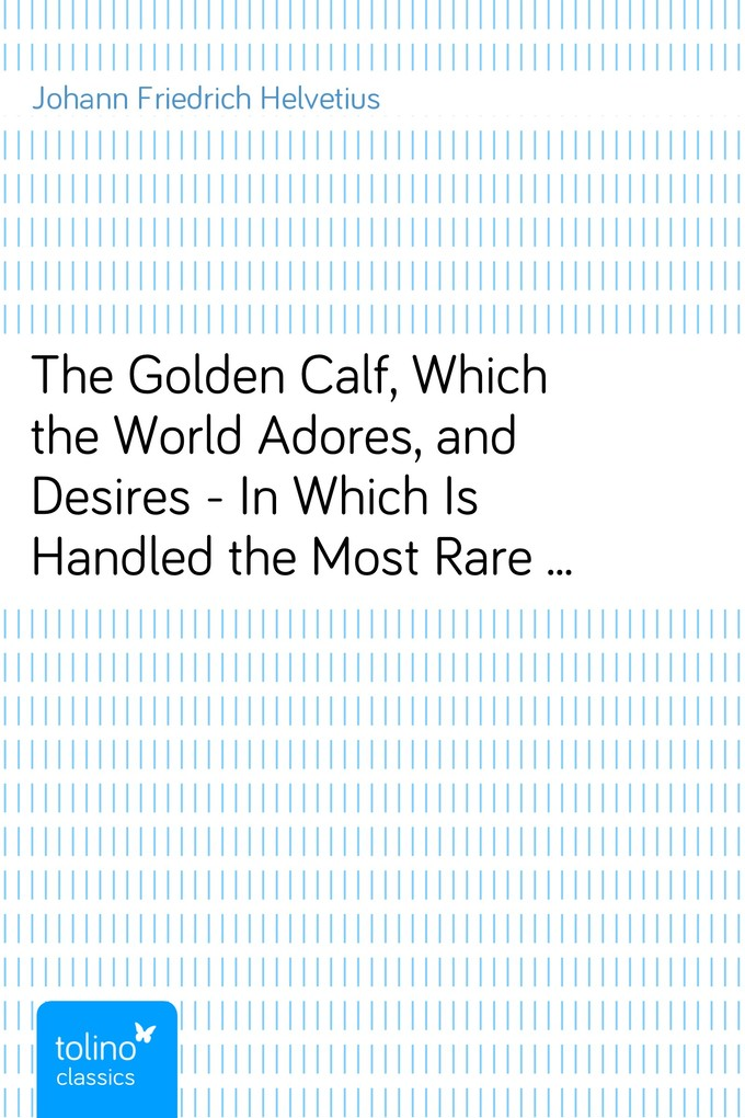 The Golden Calf, Which the World Adores, and De...
