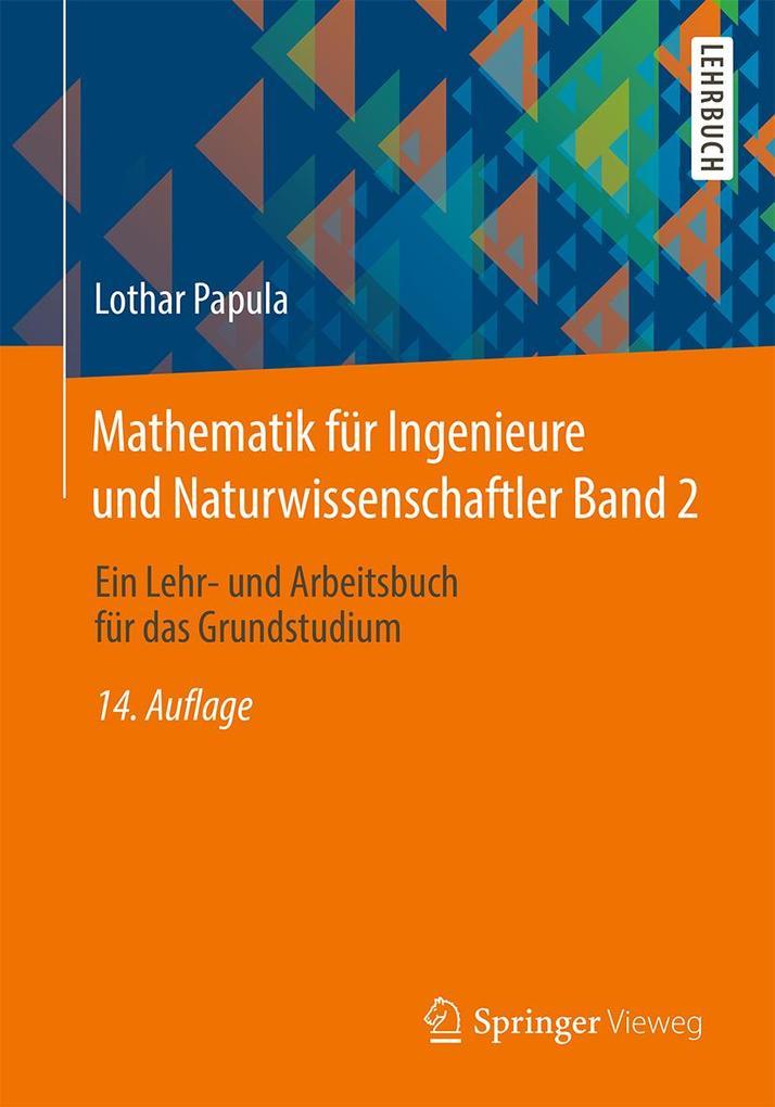 Mathematik für Ingenieure und Naturwissenschaftler 02 als Buch von Lothar Papula