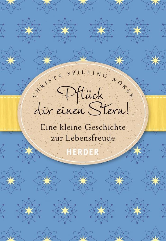 Pflück dir einen Stern! als Buch von Christa Spilling-Nöker