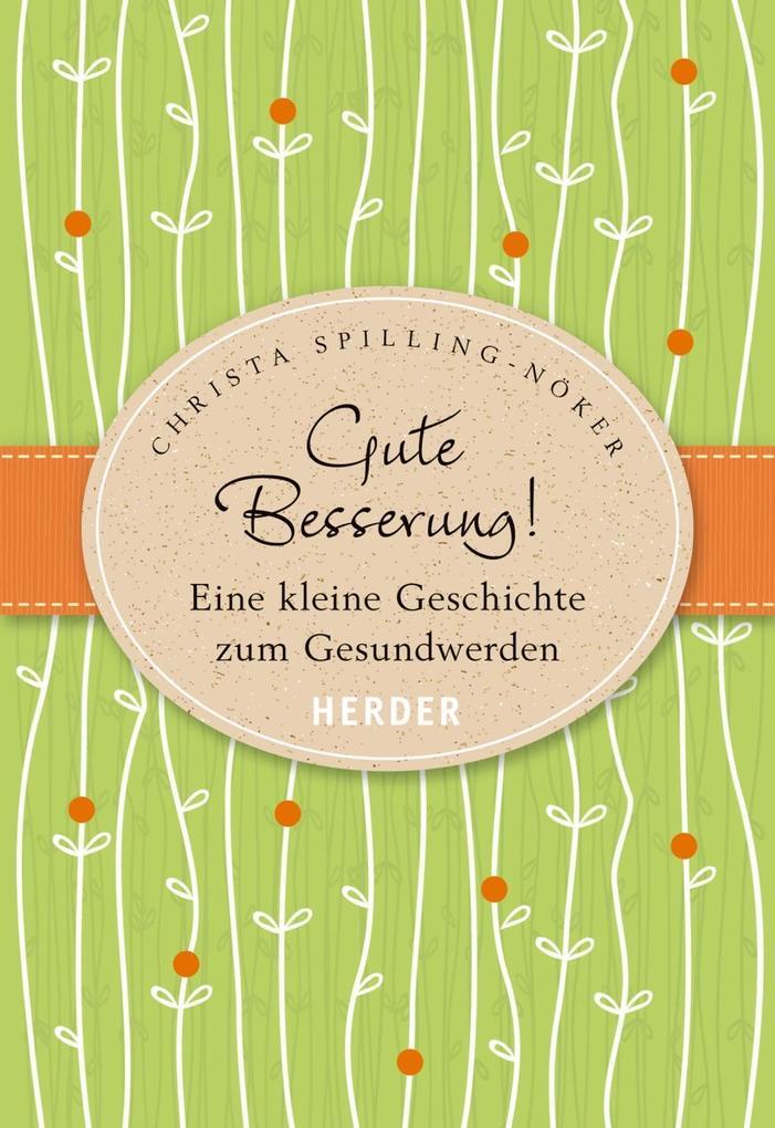 Gute Besserung als Buch von Christa Spilling-Nöker