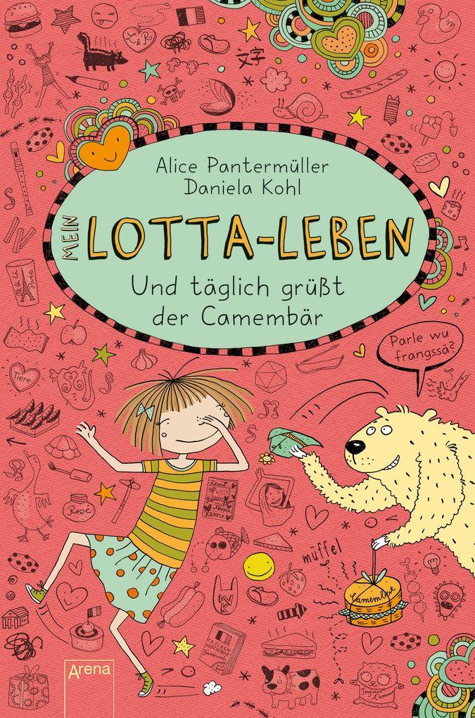 Mein Lotta-Leben 07. Und täglich grüßt der Camembär als Buch von Alice Pantermüller