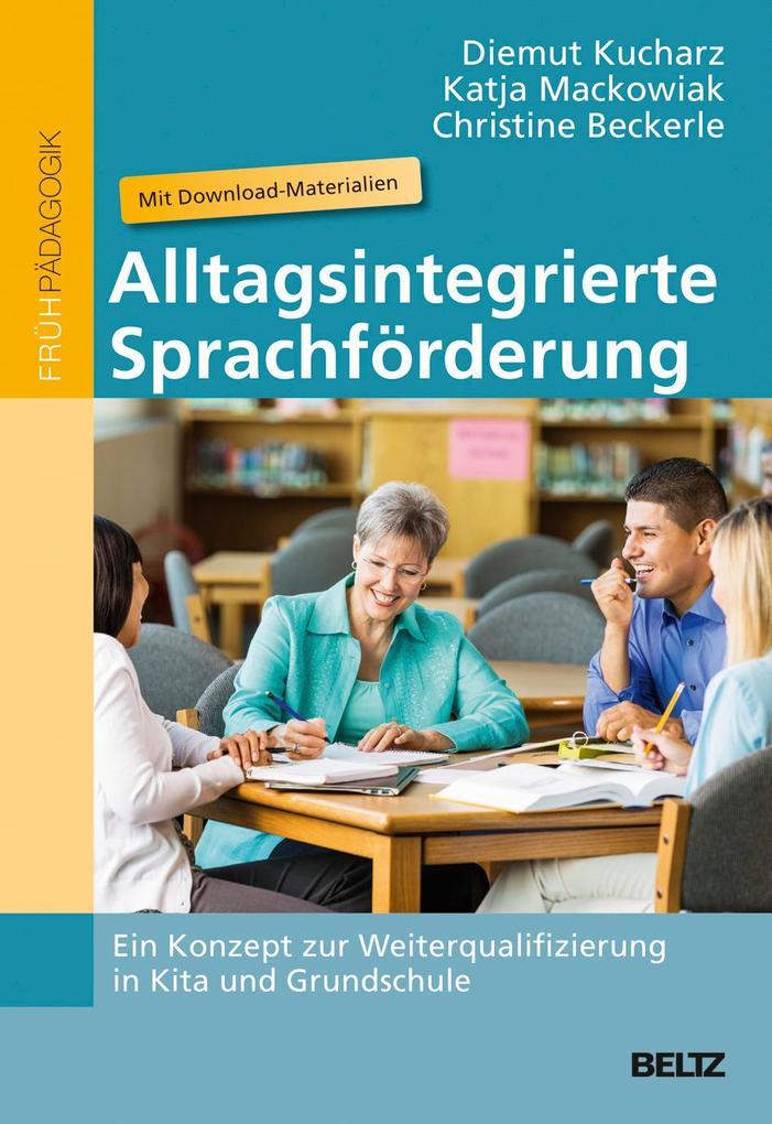 Alltagsintegrierte Sprachförderung als Buch von Diemut Kucharz, Katja Mackowiak, Christine Beckerle