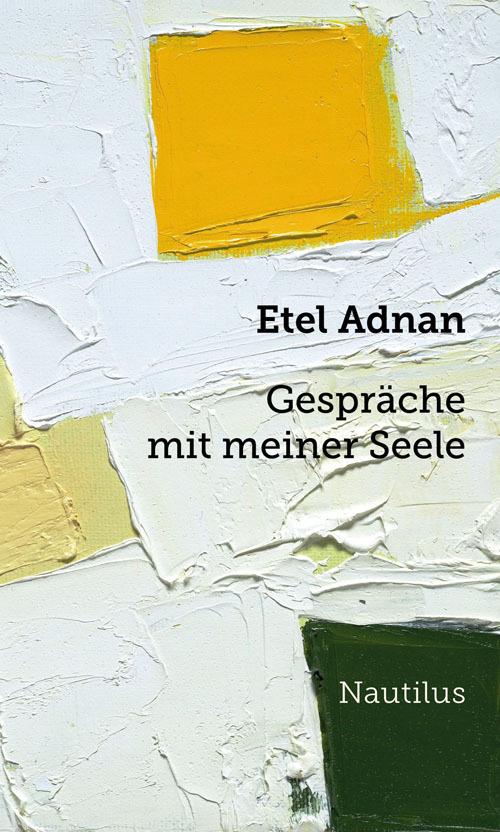 Gespräche mit meiner Seele als Buch von Etel Adnan