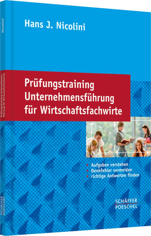 Prüfungstraining Unternehmensführung für Wirtschaftsfachwirte als Buch von Hans J. Nicolini