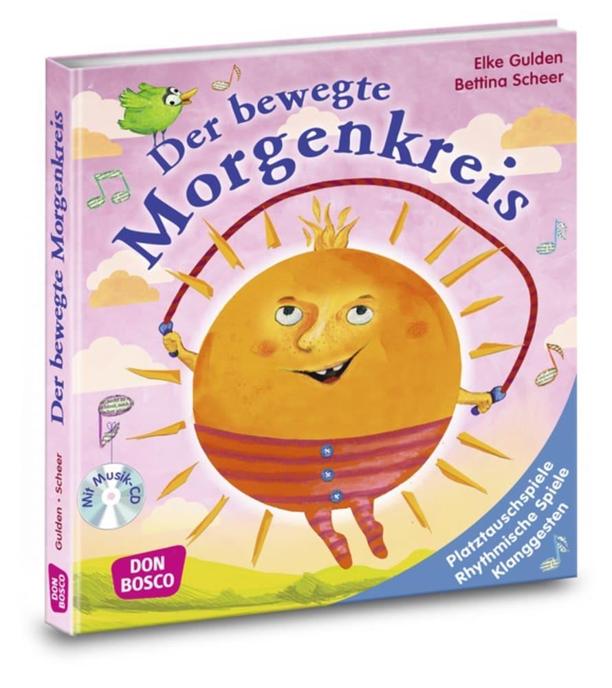 Der bewegte Morgenkreis, m. Audio-CD als Buch von Elke Gulden, Bettina Scheer
