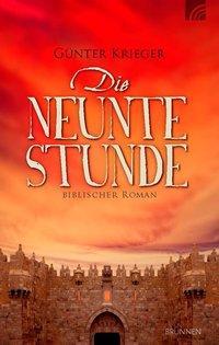 Die neunte Stunde als Buch von Günter Krieger