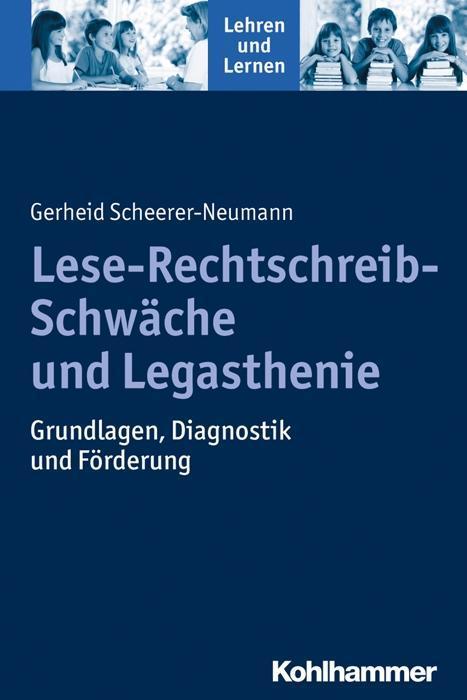 Lese-Rechtschreib-Schwäche und Legasthenie als Buch von Gerheid Scheerer-Neumann
