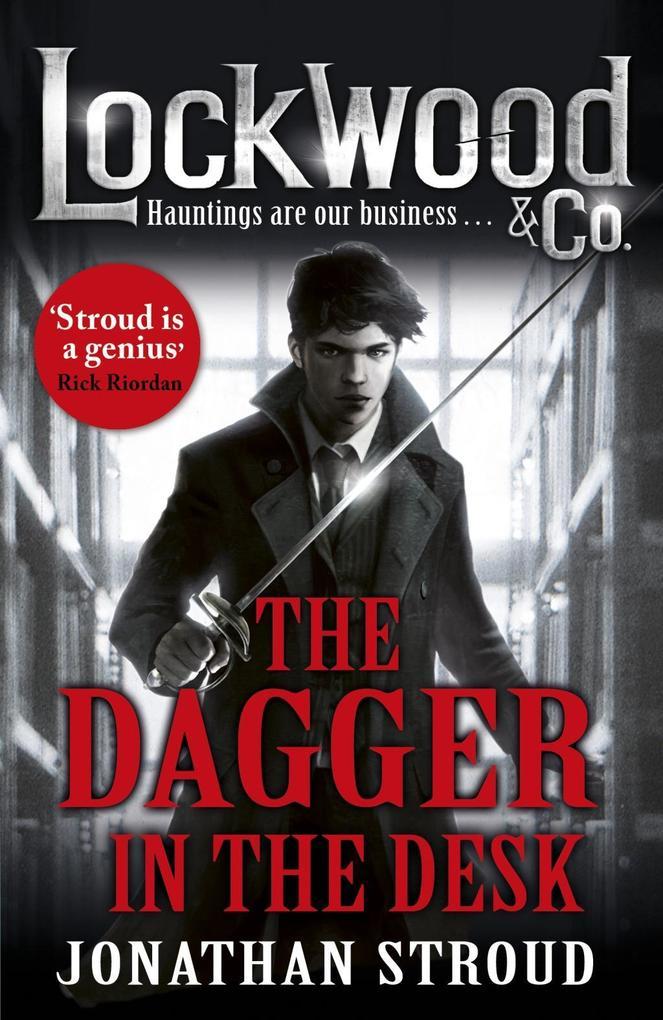 Lockwood & Co: The Dagger in the Desk als eBook von Jonathan Stroud