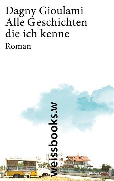 Alle Geschichten, die ich kenne als Buch von Dagny Gioulami