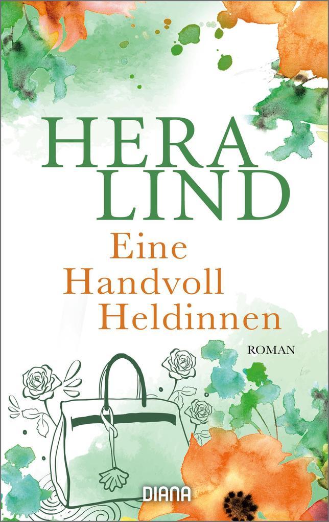 Eine Handvoll Heldinnen als eBook von Hera Lind