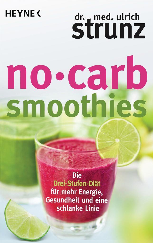 No-Carb-Smoothies als eBook von Ulrich Strunz