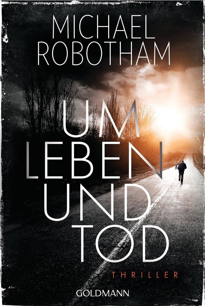 Um Leben und Tod als eBook von Michael Robotham