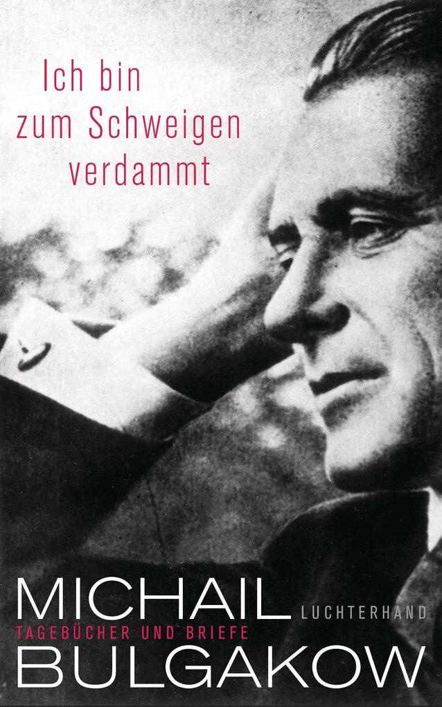 Ich bin zum Schweigen verdammt als eBook von Michail Bulgakow