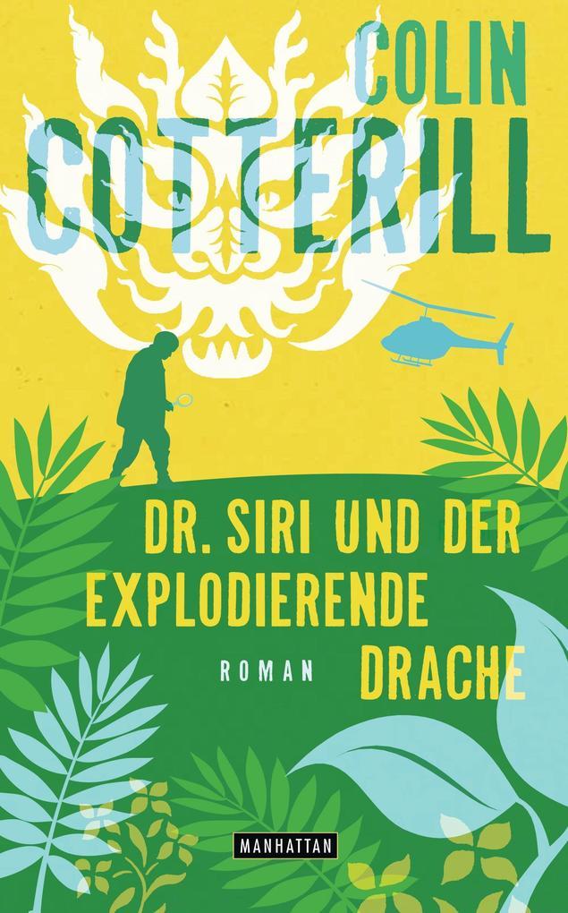 Dr. Siri und der explodierende Drache als eBook von Colin Cotterill